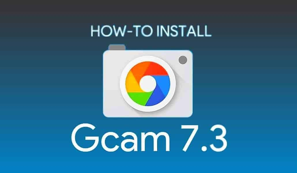 google camera gcam 7.3 apk mod in all android smartphone